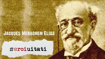 #eroiuitati: Jacques Menachem Elias
