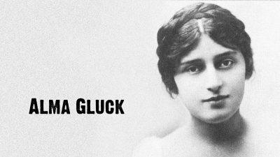 #eroiuitati: Alma Gluck