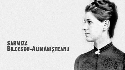 #eroiuitati: Sarmiza Bilcescu Alimănișteanu