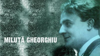 #eroiuitati: Miluță Gheorghiu