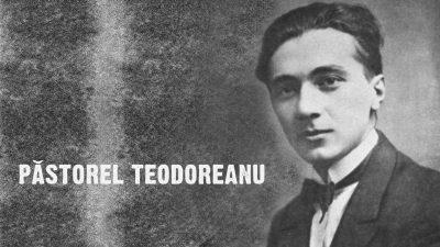 #eroiuitati: Păstorel Teodoreanu